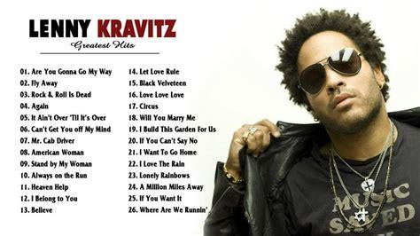 Best Lenny Kravitz Album Lenny Kravitz Best Songs Of Lenny Kravitz Greatest Hits