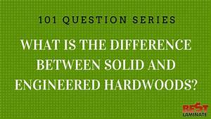 Difference between solid and engineered hardwood floors for What is the difference between laminate and engineered flooring