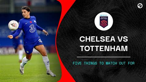 Chelsea vs Tottenham: Five things to watch out for in the ...