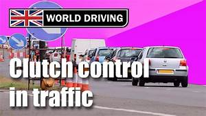 How To Use Clutch Control In Traffic