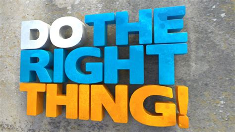doing the right thing will s