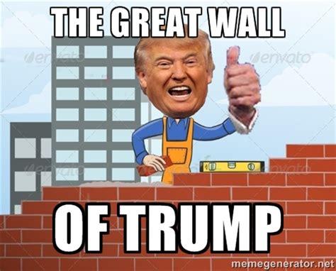 Trump Wall Memes - go2faximmigration