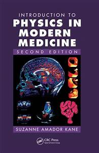 Introduction To Physics In Modern Medicine  Second Edition