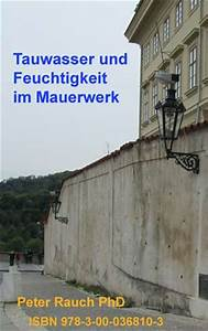 Feuchtigkeit Im Mauerwerk : ratgeber tauwasser und feuchtigkeit im mauerwerk isbn ~ Michelbontemps.com Haus und Dekorationen