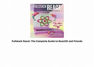 Fullstack React  The Complete Guide To Reactjs And Friends