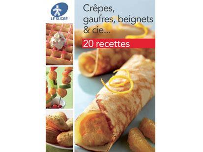 telecharger recette cuisine gratuit livret gratuit de recettes quot crêpes gaufres beignets