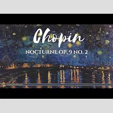 Chopin  Nocturne, Op 9 No 2  Classical Piano Music Youtube