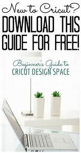 Beginner U0026 39 S Guide To Cricut Design Space