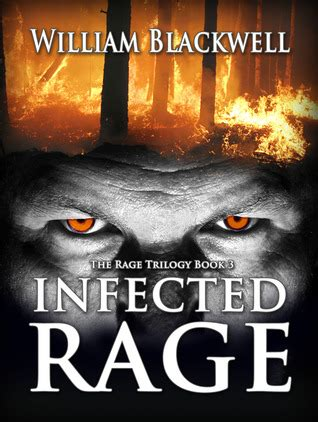 infected rage  rage trilogy book   william blackwell reviews discussion bookclubs lists