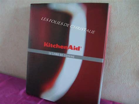 livre cuisine kitchenaid kitchenaid le livre photo de mes livres de cuisine