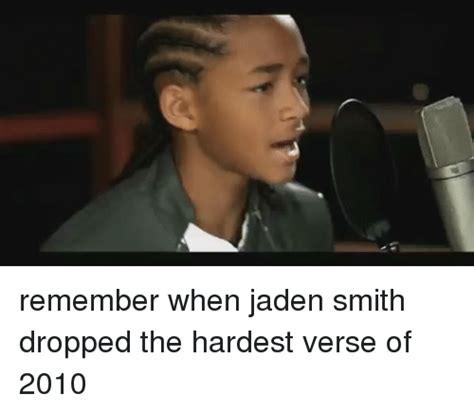 Jaden Smith Meme - remember when jaden smith dropped the hardest verse of 2010 jaden smith meme on sizzle
