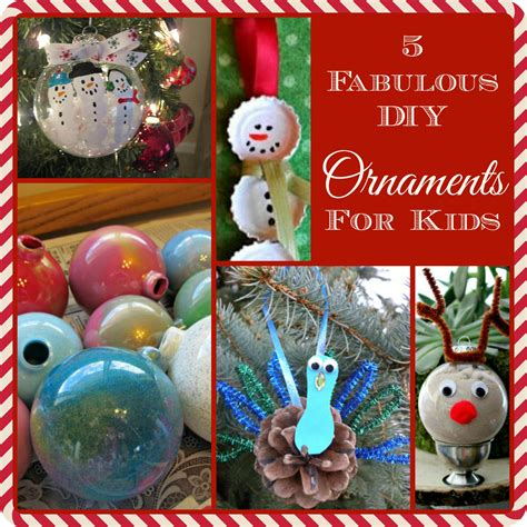 5 fabulous diy christmas ornaments for kids the