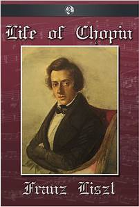 The Life Of Chopin By Franz Liszt - Book