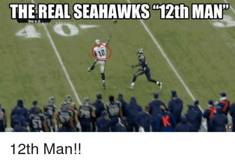 12th Man Meme - the real seahawks 12th man 12th man football meme on sizzle