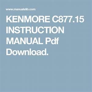 Kenmore C877 15 Instruction Manual Pdf Download