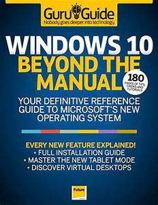 Windows 10 Beyond The Manual  U2013 Guru Guide  U2013 Pdf  U2013 Gate Of