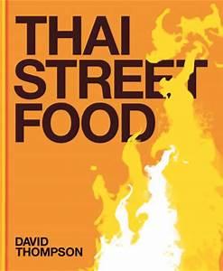 Thai Food + Thai Street Food by David Thompson