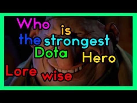 strongest dota hero lore wise dota
