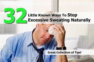 32 Little Known Ways To Stop Excessive Sweating Naturally