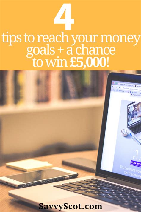 4 Tips To Reach Your Money Goals + A Chance To Win £5,000