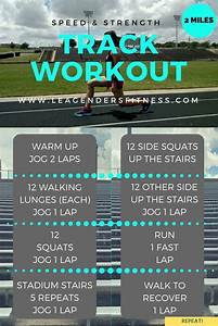 Workout Wednesday  Speed And Strength Track Workout For Runners  U2014 Lea Genders Fitness