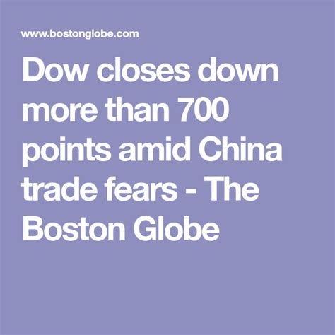 china than trade closes dow amid fears points down bostonglobe apps nine travel nytimes parenting blogs