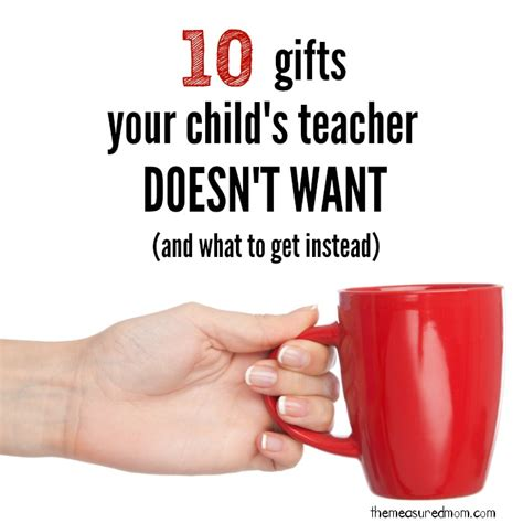 gifts for teachers what to buy and what to avoid the 998 | gifts teachers dont want