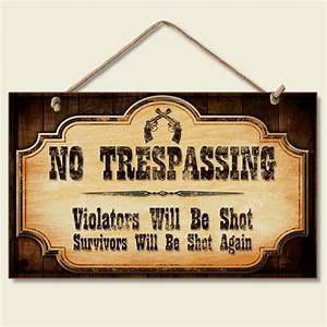 Western Lodge Cabin Decor ~No Trespassing~ Wood Sign W