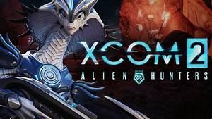 XCOM 2 Alien Hunters DLC Brings New Mission Boss Aliens