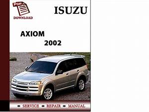 Isuzu Axiom 2002 Workshop Service Repair Manual Pdf