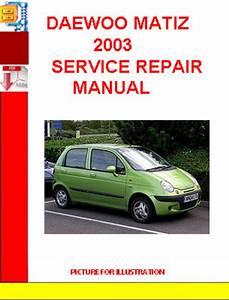 Daewoo Matiz 2003 Service Repair Manual