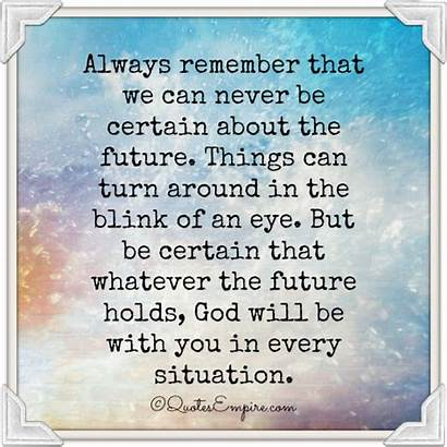 God Always Future Quotes Turn Around Things