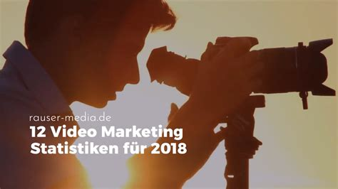 video marketing statistiken fuer  rauser mediade