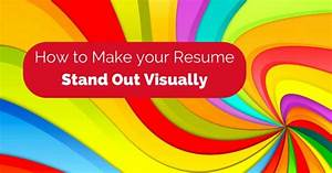 how to make your resume stand out visually wisestep With how to make resume stand out visually
