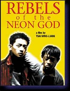 Rebels of the Neon God film directed by Tsai Ming liang