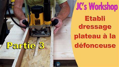 comment faire un 233 tabli en bois partie 3 le dressage du plateau travail du bois 58