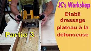 Fabriquer Un établi : comment fabriquer un tabli en bois partie 3 le dressage du plateau travail du bois 58 ~ Melissatoandfro.com Idées de Décoration