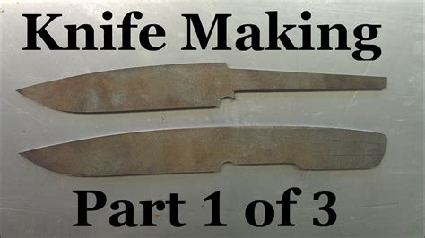 how to make a knife part 1 of 3