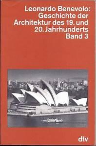 Architektur 20 Jahrhundert : isbn 9783423045438 geschichte der architektur im 19 und 20 jahrhundert die architektur seit ~ Frokenaadalensverden.com Haus und Dekorationen
