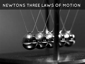 Newtons Laws By Emily Moses
