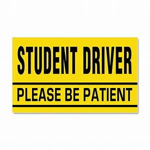 Student Driver - Be Patient Car Magnet 20 X 12 by