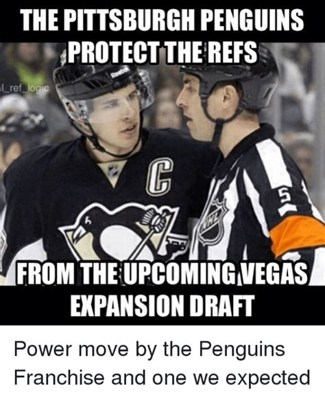 Pittsburgh Penguins Memes - the pittsburgh penguins protect the refs l ref logic from the upcoming megas expansion draft