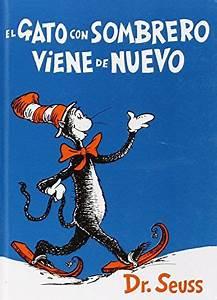 El Gato Con Sombrero Viene De Nuevo   The Cat In The Hat Comes Back  I Can Read It All By Myself