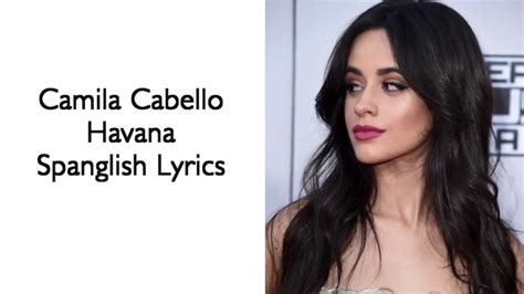 Camila Cabello Havana Lyrics Spanglish Version Youtube