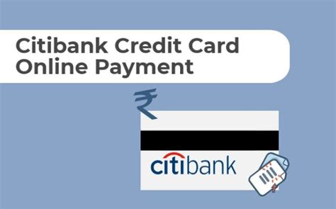 Pay for all visa, mastercard, american express, diners & rupay credit 1. Citibank Credit Card Payment: How to Pay Citibank Credit Card Bill?