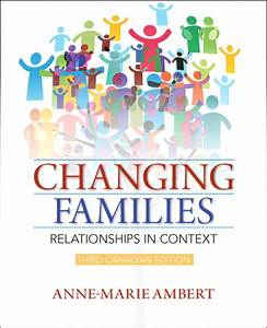 Changing Families Relationships In Context Canadian 3rd