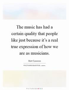 The music has h... Real Musicians Quotes
