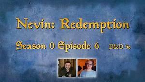 D U0026d 5e - Nevin  Redemption Season 0 Episode 6