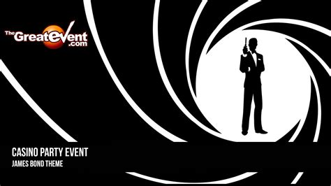 Casino Party  James Bond Theme  The Great Event