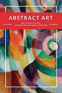 Abstract Painting Ultimate Guide  Understand  U0026 Make